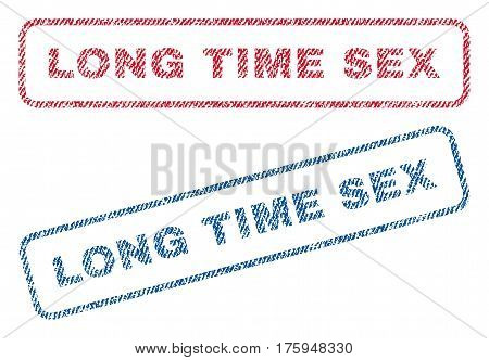 Long Time Sex text textile seal stamp watermarks. Blue red fabric vectorized texture. Vector caption inside rounded rectangular banner. Rubber emblem with fiber textile structure.