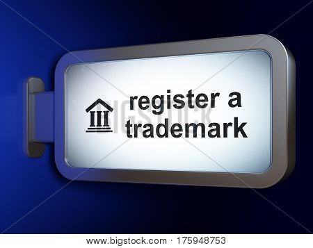 Law concept: Register A Trademark and Courthouse on advertising billboard background, 3D rendering