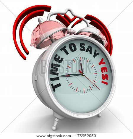 Time to say YES! The alarm clock with an inscription. Alarm clock with the words