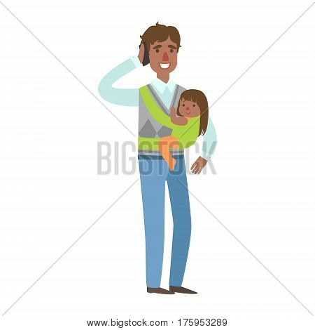 Dad With Baby Girl In Sling Talking On The Phone, Illustration From Happy Loving Families Series. Smiling Cartoon Characters Together With Their Family Members Vector Drawing.