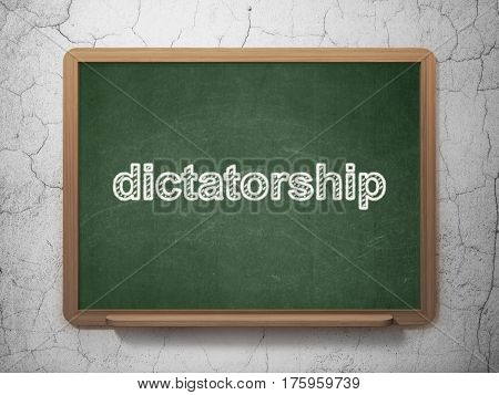 Political concept: text Dictatorship on Green chalkboard on grunge wall background, 3D rendering