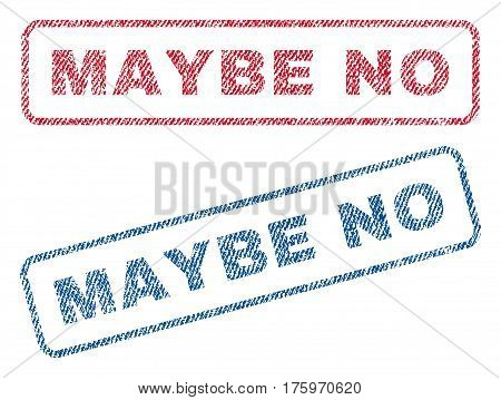 Maybe No text textile seal stamp watermarks. Blue red fabric vectorized texture. Vector caption inside rounded rectangular banner. Rubber sticker with fiber textile structure.