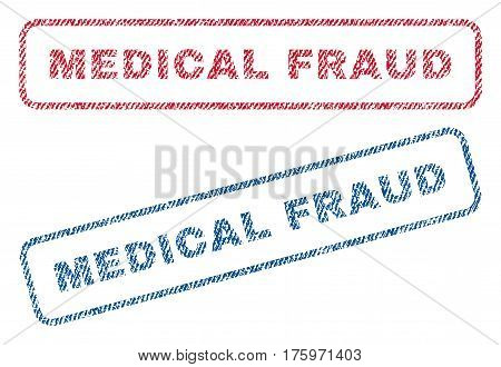Medical Fraud text textile seal stamp watermarks. Blue red fabric vectorized texture. Vector caption inside rounded rectangular shape. Rubber emblem with fiber textile structure.