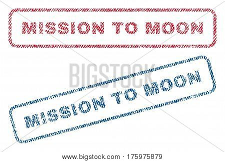 Mission To Moon text textile seal stamp watermarks. Blue red fabric vectorized texture. Vector tag inside rounded rectangular banner. Rubber emblem with fiber textile structure.