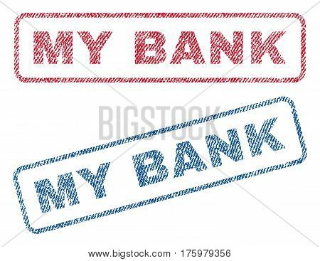 My Bank text textile seal stamp watermarks. Blue red fabric vectorized texture. Vector tag inside rounded rectangular shape. Rubber sticker with fiber textile structure.
