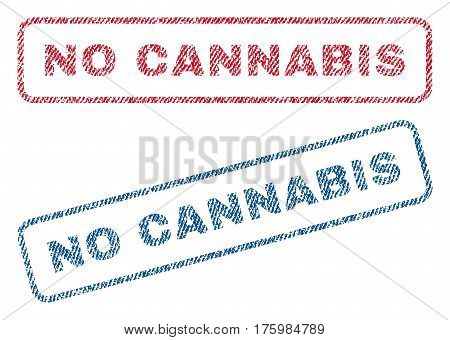 No Cannabis text textile seal stamp watermarks. Blue red fabric vectorized texture. Vector tag inside rounded rectangular shape. Rubber sticker with fiber textile structure.