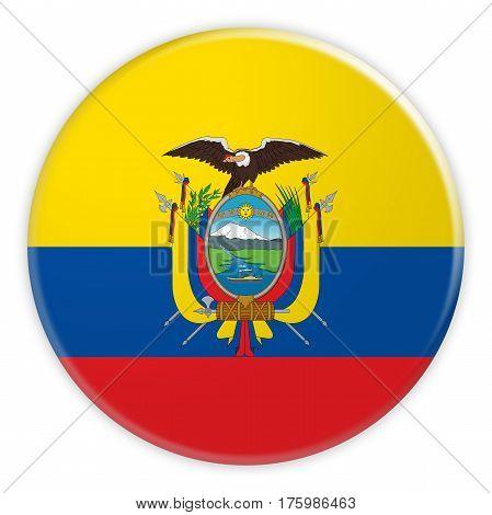 Ecuador Flag Button News Concept Badge 3d illustration on white background