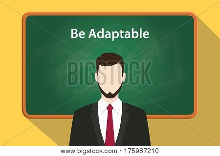 be adaptable white text on green chalkboard illustration with a bearded man wearing black suit standing in front of the chalk board vector