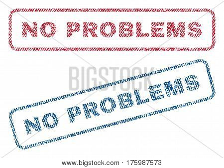 No Problems text textile seal stamp watermarks. Blue, red fabric vectorized texture. Vector caption inside rounded rectangular shape. Rubber emblem with fiber textile structure.