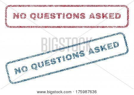 No Questions Asked text textile seal stamp watermarks. Blue, red fabric vectorized texture. Vector caption inside rounded rectangular banner. Rubber sign with fiber textile structure.