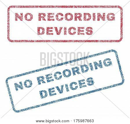 No Recording Devices text textile seal stamp watermarks. Blue, red fabric vectorized texture. Vector tag inside rounded rectangular shape. Rubber emblem with fiber textile structure.