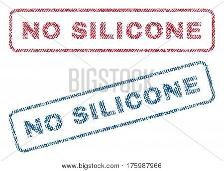 No Silicone text textile seal stamp watermarks. Blue, red fabric vectorized texture. Vector tag inside rounded rectangular banner. Rubber sign with fiber textile structure.