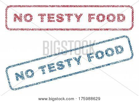 No Testy Food text textile seal stamp watermarks. Blue, red fabric vectorized texture. Vector caption inside rounded rectangular shape. Rubber sticker with fiber textile structure.
