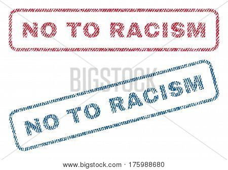 No To Racism text textile seal stamp watermarks. Blue, red fabric vectorized texture. Vector tag inside rounded rectangular banner. Rubber sign with fiber textile structure.