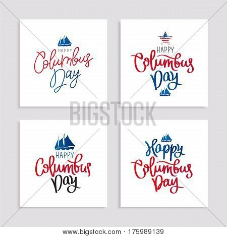 Set cards to the Columbus Day. Calligraphy and lettering. Vector illustration on white. Great holiday gift card.