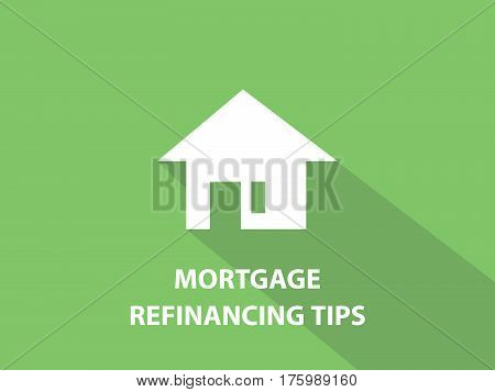 Mortgage refinancing tips white text illustration with white house silhouette and green background vector