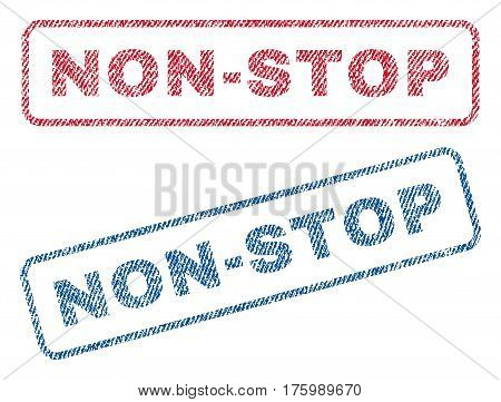 Non-Stop text textile seal stamp watermarks. Blue, red fabric vectorized texture. Vector tag inside rounded rectangular shape. Rubber sign with fiber textile structure.