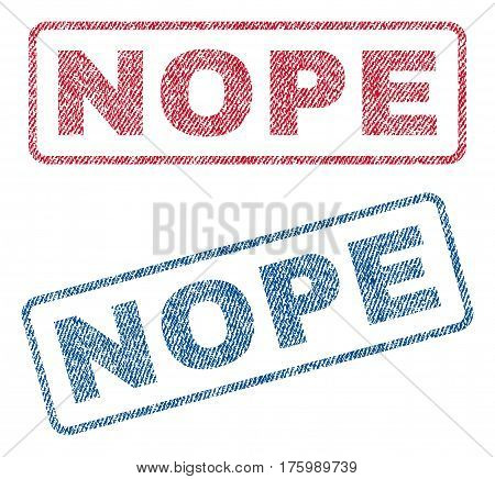 Nope text textile seal stamp watermarks. Blue, red fabric vectorized texture. Vector caption inside rounded rectangular shape. Rubber emblem with fiber textile structure.
