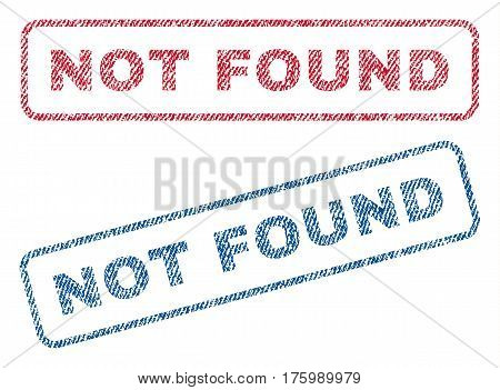 Not Found text textile seal stamp watermarks. Blue, red fabric vectorized texture. Vector tag inside rounded rectangular shape. Rubber sign with fiber textile structure.