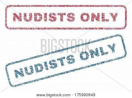 Nudists Only text textile seal stamp watermarks. Blue, red fabric vectorized texture. Vector caption inside rounded rectangular banner. Rubber sign with fiber textile structure.