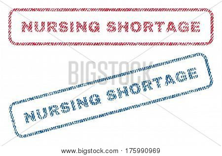 Nursing Shortage text textile seal stamp watermarks. Blue, red fabric vectorized texture. Vector tag inside rounded rectangular banner. Rubber emblem with fiber textile structure.
