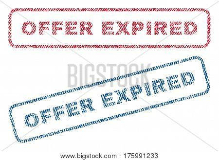 Offer Expired text textile seal stamp watermarks. Blue, red fabric vectorized texture. Vector caption inside rounded rectangular banner. Rubber sign with fiber textile structure.