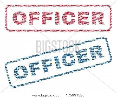 Officer text textile seal stamp watermarks. Blue, red fabric vectorized texture. Vector tag inside rounded rectangular banner. Rubber sign with fiber textile structure.