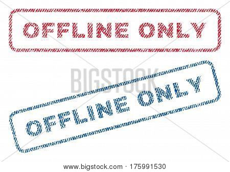 Offline Only text textile seal stamp watermarks. Blue, red fabric vectorized texture. Vector caption inside rounded rectangular shape. Rubber emblem with fiber textile structure.