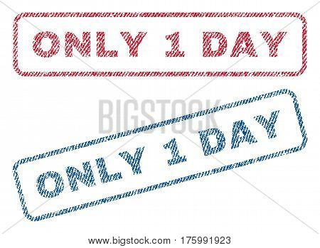Only 1 Day text textile seal stamp watermarks. Blue, red fabric vectorized texture. Vector tag inside rounded rectangular banner. Rubber emblem with fiber textile structure.