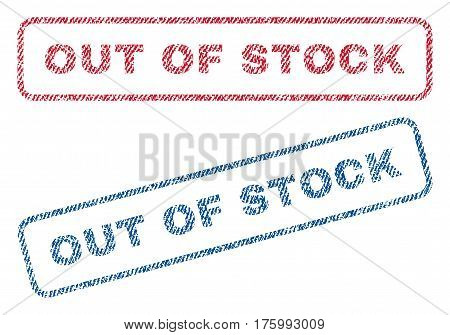 Out Of Stock text textile seal stamp watermarks. Blue, red fabric vectorized texture. Vector tag inside rounded rectangular shape. Rubber sign with fiber textile structure.
