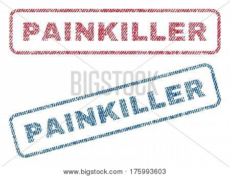 Painkiller text textile seal stamp watermarks. Blue, red fabric vectorized texture. Vector caption inside rounded rectangular banner. Rubber sticker with fiber textile structure.