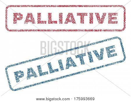 Palliative text textile seal stamp watermarks. Blue, red fabric vectorized texture. Vector tag inside rounded rectangular shape. Rubber sticker with fiber textile structure.