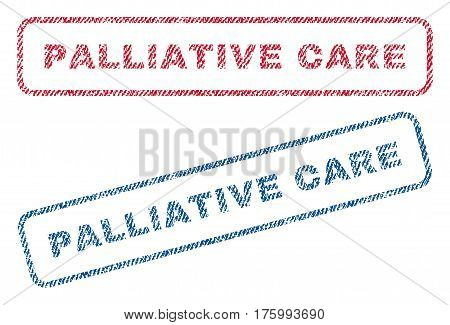 Palliative Care text textile seal stamp watermarks. Blue, red fabric vectorized texture. Vector caption inside rounded rectangular shape. Rubber sticker with fiber textile structure.