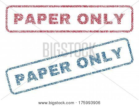 Paper Only text textile seal stamp watermarks. Blue, red fabric vectorized texture. Vector caption inside rounded rectangular banner. Rubber sign with fiber textile structure.