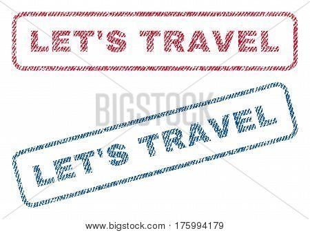 Let'S Travel text textile seal stamp watermarks. Blue, red fabric vectorized texture. Vector tag inside rounded rectangular banner. Rubber sticker with fiber textile structure.