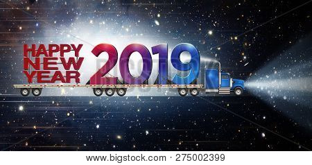 Giant Happy New Year And 2019 On A Semi Truck Flatbed Set Against A Starry Night Sky Background.  3d