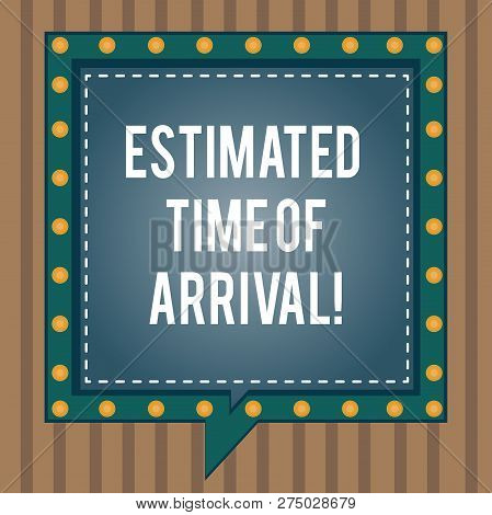 Conceptual hand writing showing Estimated Time Of Arrival. Business photo text Hours at which a flight is supposed to arrive Square Speech Bubbles Inside other with Broken Line Circles. poster