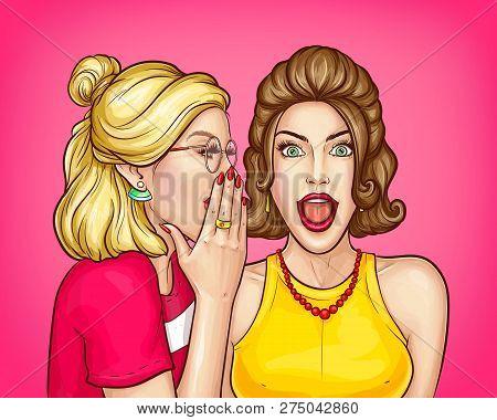 Women Gossip Pop Art Vector Concept With Woman Whispering Secret On Ear, Telling Obscenity To Shocke