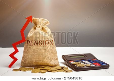 Bag With Money And Word Pension And Up Arrow With Calculator. Increase Pension Payments. Saving Mone