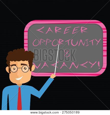 Word Writing Text Career Opportunity And Vacancy. Business Concept For Job Searching Huanalysis Reso