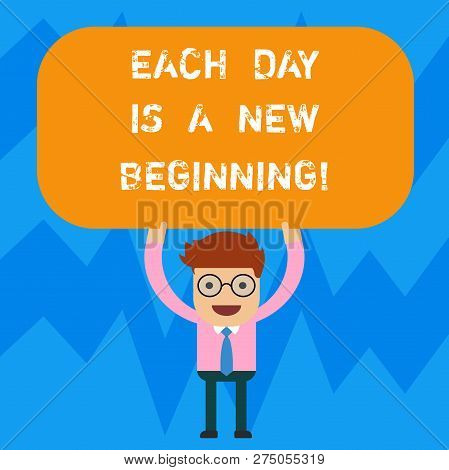 Word Writing Text Each Day Is A New Beginning. Business Concept For Every Morning You Can Start Agai