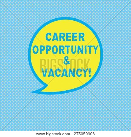 Text Sign Showing Career Opportunity And Vacancy. Conceptual Photo Job Searching Huanalysis Resource
