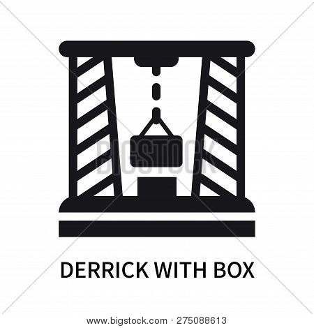 Derrick With Box Icon Isolated On White Background. Derrick With Box Icon Simple Sign. Derrick With