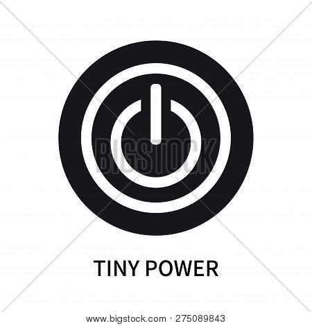 Tiny Power Icon Isolated On White Background. Tiny Power Icon Simple Sign. Tiny Power Icon Trendy An