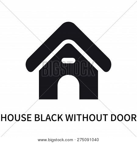 House Black Without Door Icon Isolated On White Background. House Black Without Door Icon Simple Sig