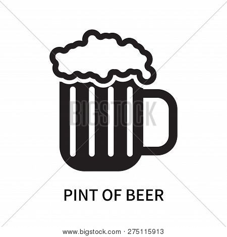 Pint Of Beer Icon Isolated On White Background. Pint Of Beer Icon Simple Sign. Pint Of Beer Icon Tre