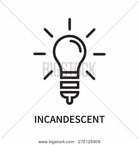 Incandescent Icon Isolated On White Background. Incandescent Icon Simple Sign. Incandescent Icon Tre