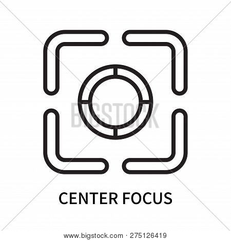 Center Focus Icon Isolated On White Background. Center Focus Icon Simple Sign. Center Focus Icon Tre