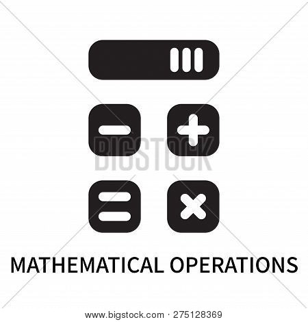Mathematical Operations Icon Isolated On White Background. Mathematical Operations Icon Simple Sign.