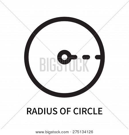Radius Of Circle Icon Isolated On White Background. Radius Of Circle Icon Simple Sign. Radius Of Cir